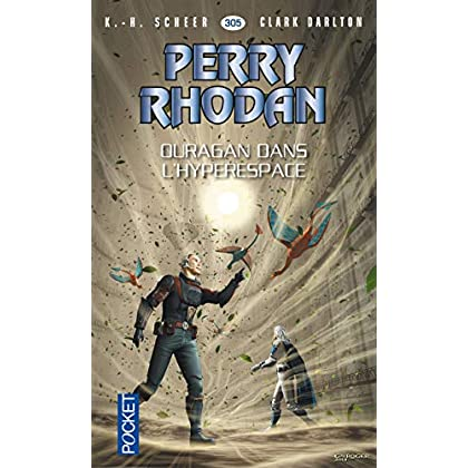 Perry Rhodan n°305 - Ouragan dans l'hyperespace