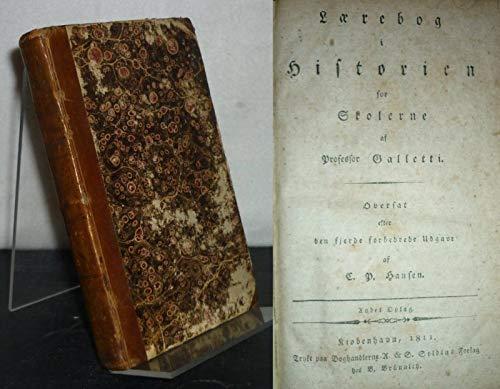 Laerebog i Historien for Skolerne af Professor Galletti. Oversat efter den fjerde forbedrede Udgave af C. P. Hansen.