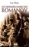 Les derniers jours des Romanov by Luc Mary(2008-03-13) - L'Archipel - 01/01/2008