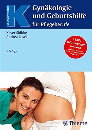 Gynäkologie und Geburtshilfe für Pflegeberufe (Krankheitslehre)