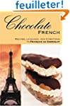 Chocolate French: Recipes, Language,...