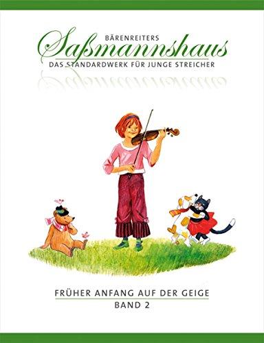 Früher Anfang auf der Geige, Band 2 -Eine Violinschule für Kinder-. Bärenreiters Saßmannshaus. Spielpartitur