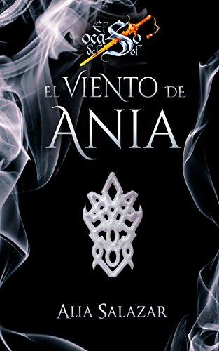 El viento de Ania: Volumen 2 (El ocaso del sol) por Alia Salazar