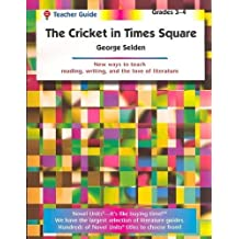 The Cricket in Times Square (Chester Cricket Series) (Teacher Guide) by Novel Units (2012-02-02)