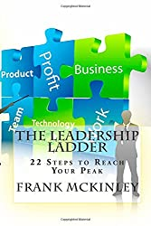 The Leadership Ladder: 22 Steps to Reach Your Peak