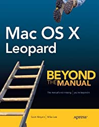 Mac OS X Leopard: Beyond the Manual (Books for Professionals by Professionals) by Mike Lee (2007-12-17)