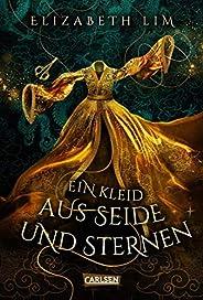 Ein Kleid aus Seide und Sternen (Ein Kleid aus Seide und Sternen 1): Fantasy-Abenteuer um drei magische Kleide