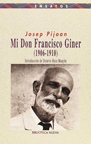 Mi don Francisco Giner (1906-1910) (Ensayo/Pensamiento) por Josep Pijoan