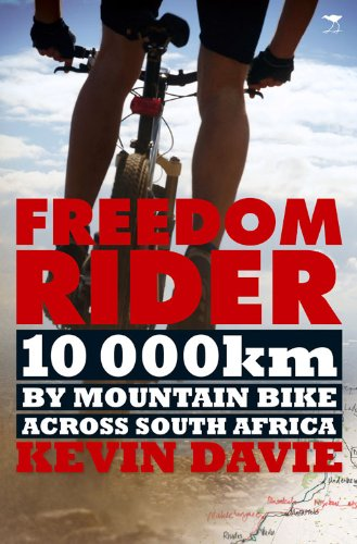 Freedom Rider: 10 000 Kms by Mountain Bike Across South Africa por Kevin Davie