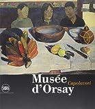 Musée d'Orsay. Capolavori. Ediz. illustrata