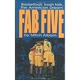 The Fab Five: Basketball Trash Talk the American Dream by Mitch Albom (1993-11-30)