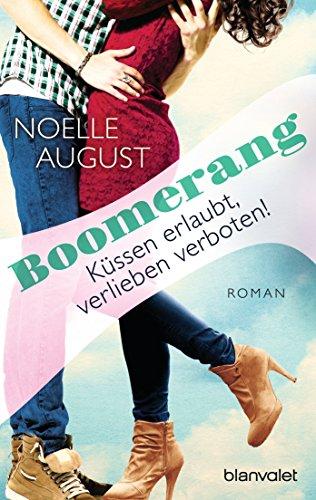 Boomerang - Küssen erlaubt, verlieben verboten!: Roman