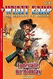 Wyatt Earp 187 – Western: Todesfälle für Holliday