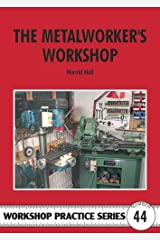 The Metalworker's Workshop (Workshop Practice) Paperback