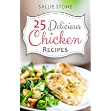 25 Delicious Chicken Recipes (English Edition)
