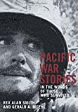 PACIFIC WAR STORIES: in the words of those who survived by Abbeville Press (2004-10-01)