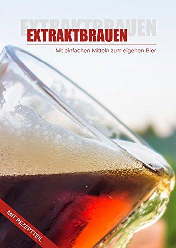 Extraktbrauen: Bier brauen mit Malzextrakt - Eine Anleitung für Einsteiger