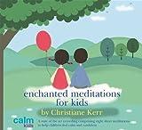Enchanted Meditations for Kids (Calm for Kids)