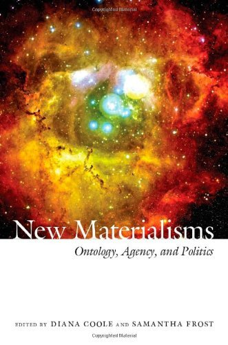New Materialisms: Ontology, Agency, and Politics (2010-11-25)