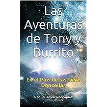 Las Aventuras de Tony y Burrito: En el País de las Siete Doncellas (Cuentos de Mamá Gansa nº 1)