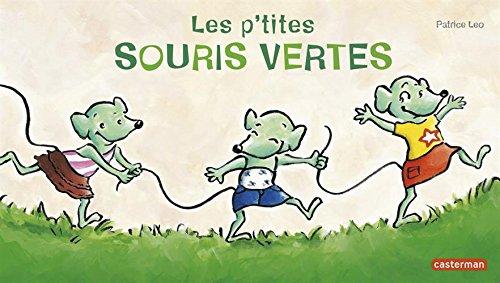 Les p'tites souris vertes par Patrice Leo