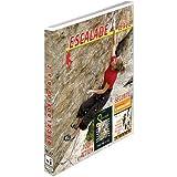 Escalade de A à Z : 100% action & sécurité - Sport Loisirs - Escalade alpinisme montage