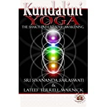 Kundalini Yoga: The Shakti Path to Soul Awakening: Volume 1