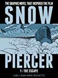 SNOWPIERCER VOL. 1: THE ESCAPE by Lob, Jacques (2014) Hardcover