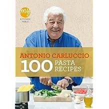 100 Pasta Recipes (My Kitchen Table) by Antonio Carluccio (2012-04-01)