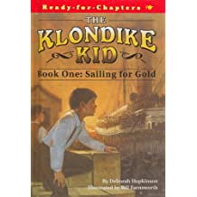 Sailing For Gold: Klondike Kid (Ready for Chapters)