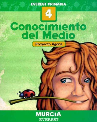 Conocimiento del Medio 4º Primaria. Proyecto Ágora. Murcia: Everest Primaria