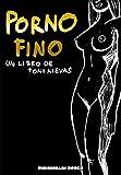 Porno fino: Un libro de Toni Nievas