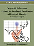 [(Geographic Information Analysis for Sustainable Development and Economic Planning : New Technologies)] [Edited by Giuseppe Borruso ] published on (July, 2012)
