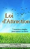 Loi d'attraction : 7 exercices simples pour réaliser vos désirs - Nouvelle édition ! + 3 exercices !