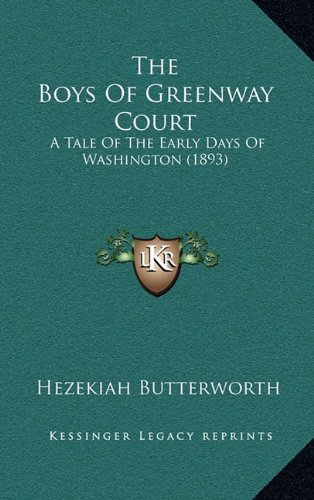 The Boys of Greenway Court: A Tale of the Early Days of Washington (1893)