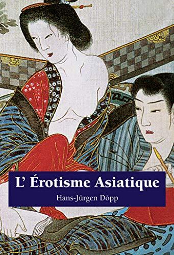 L'Erotisme Asiatique par Hans-Jürgen Döpp