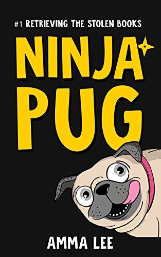 Childrens Book : Ninja Pug (1): Retrieving the Stolen Books ...