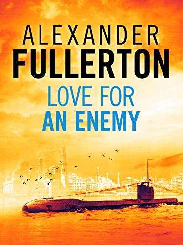 Love For An Enemy: A WW2 Thriller (English Edition) par Alexander Fullerton