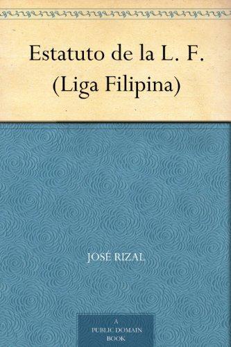Estatuto de la L. F. (Liga Filipina) por José Rizal