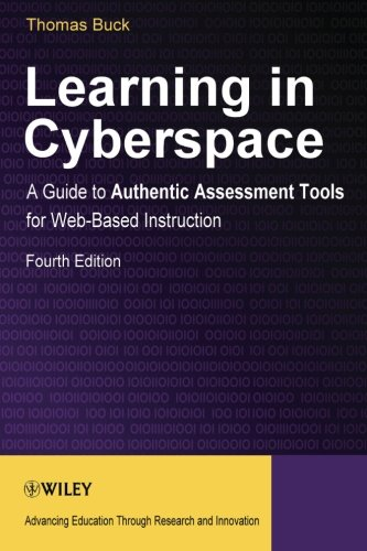 Learning in Cyberspace: A Guide to Authentic Assessment Tools for Web-based Instruction