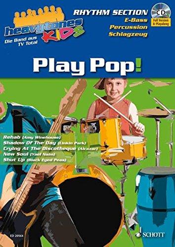 Heavytones Kids: Play Pop!: die freshe Playalong-Serie. Band 1. E-Bass / Schlagzeug / Percussion. Ausgabe mit CD.