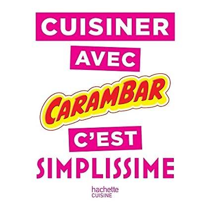 Cuisiner avec Carambar c'est SIMPLISSIME