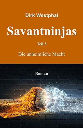Savantninjas: Teil 3 - Die unheimliche Macht