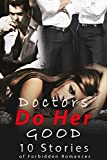 Doctors Do Her Good… (10 Stories of Forbidden Romances)