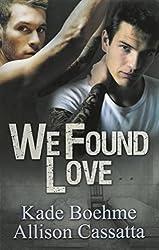 We Found Love by Kade Boehme (2015-01-05)