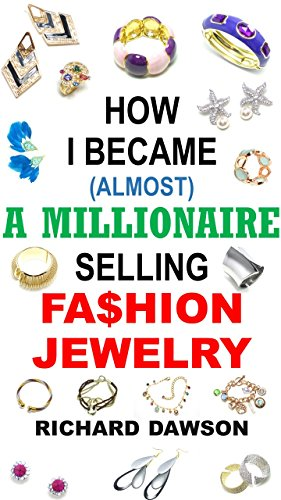 how-i-became-almost-a-millionaire-selling-fashion-jewelry-english-edition