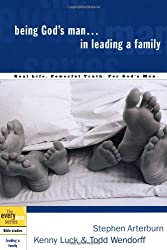 BEING GODS MAN IN LEADING A FAMILY (Every Man Bible Studies)