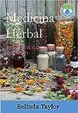 Medicina Herbal: Remedios Naturales Milagro, Los más Efectivos Remedios Naturales para Tratar Cientos de Enfermedades (Spanish Edition)