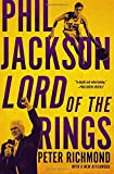 phil jackson lord of the rings by peter richmond 2014 09 30