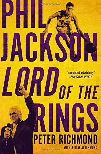 Phil Jackson: Lord of the Rings by Peter Richmond (2014-09-30)